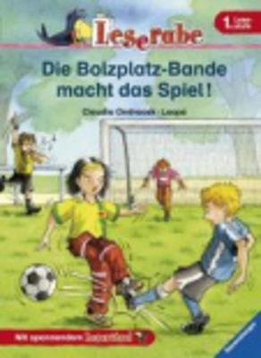 Die Bolzplatz-Bande Macht Das Spiel (Hardback)
