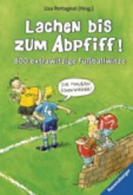 Lachen Bis Zum Abpfiff! 800 Extrawitzige Fussballwitze (Paperback)