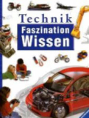 Faszination Wissen: Technik (Hardback)