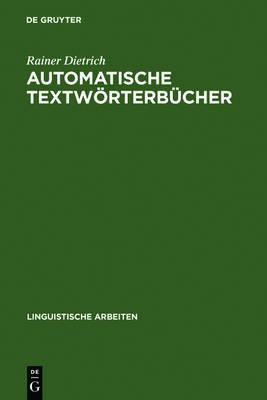 Automatische Textwoerterbucher: Studien Zur Maschinellen Lemmatisierung Verbaler Wortformen Des Deutschen - Linguistische Arbeiten 2 (Hardback)