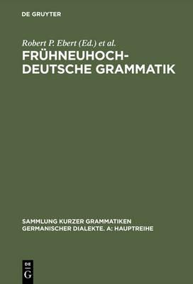 Fr hneuhochdeutsche Grammatik - Sammlung Kurzer Grammatiken Germanischer Dialekte 12 (Hardback)