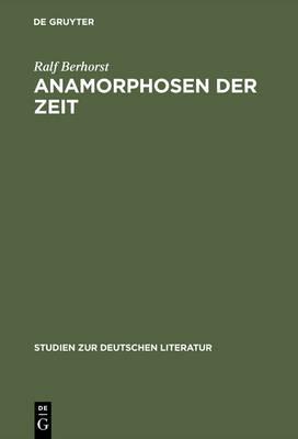 Anamorphosen Der Zeit: Jean Pauls Roman sthetik Und Geschichtsphilosophie - Studien Zur Deutschen Literatur 162 (Hardback)