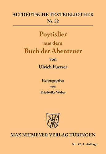 Poytislier Aus Dem Buch Der Abenteuer - Altdeutsche Textbibliothek 52 (Paperback)