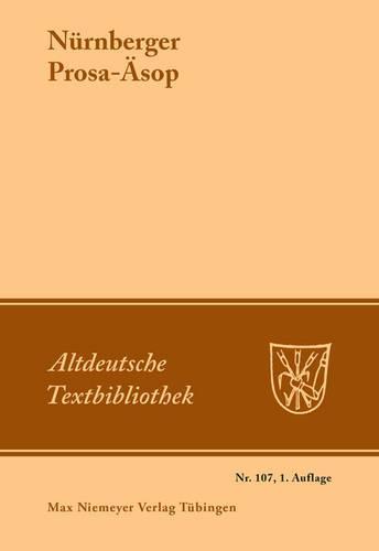N rnberger Prosa- sop - Altdeutsche Textbibliothek 107 (Paperback)