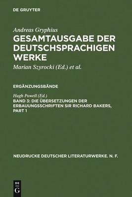 Die Ubersetzungen Der Erbauungsschriften Sir Richard Bakers - Neudrucke Deutscher Literaturwerke. N. F. 31/32 (Hardback)