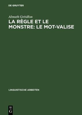 La R gle Et Le Monstre: Le Mot-Valise - Linguistische Arbeiten 152 (Hardback)
