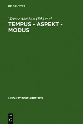 Tempus - Aspekt - Modus: Die Lexikalischen Und Grammatischen Formen in Den Germanischen Sprachen - Linguistische Arbeiten 237 (Hardback)