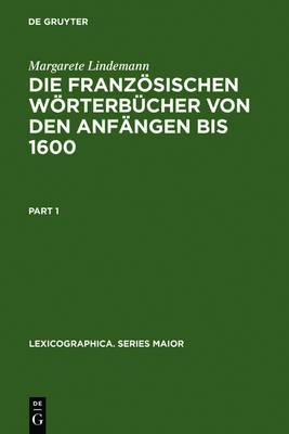 Die Franzosischen Worterbucher Von Den Anfangen Bis 1600 (Hardback)