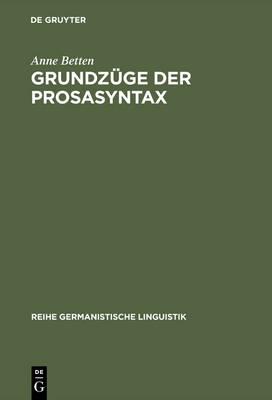 Grundz ge Der Prosasyntax - Reihe Germanistische Linguistik 82 (Hardback)
