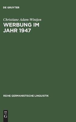 Werbung im Jahr 1947 - Reihe Germanistische Linguistik, 197 (Hardback)