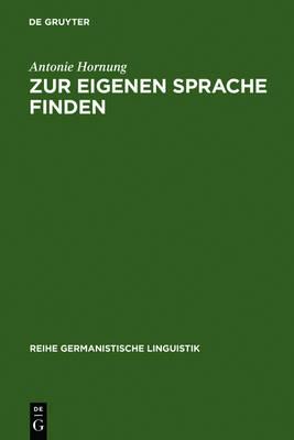 Zur eigenen Sprache finden - Reihe Germanistische Linguistik 234 (Hardback)