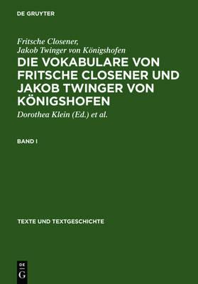 Die Vokabulare Von Fritsche Closener Und Jakob Twinger Von Konigshofen (Hardback)