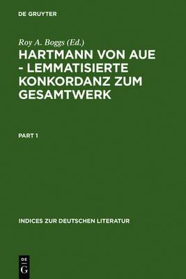 Hartmann Von Aue Lemmatisierte Konkordanz Zum Gesamtwerk - Indices Zur Deutschen Literatur 12/13 (Hardback)