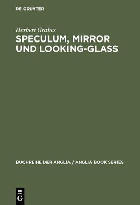 Speculum, Mirror Und Looking-Glass - Buchreihe Der Anglia / Anglia Book 16 (Hardback)