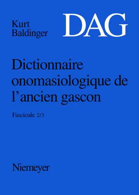 Dictionnaire Onomasiologique de l'Ancien Gascon (Dag), Fascicule 2/3, Dictionnaire Onomasiologique de l'Ancien Gascon (Dag) Fascicule 2/3 (Hardback)
