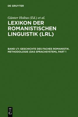 Geschichte Des Faches Romanistik. Methodologie (Das Sprachsystem) (Hardback)