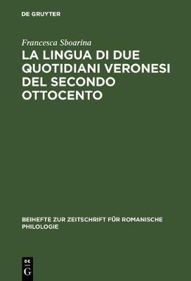 La lingua di due quotidiani veronesi del secondo Ottocento (Hardback)