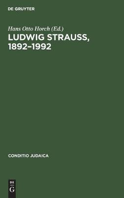 Ludwig Strauss, 1892-1992: Beitrage Zu Seinem Leben Und Werk. Mit Einer Bibliographie (Hardback)