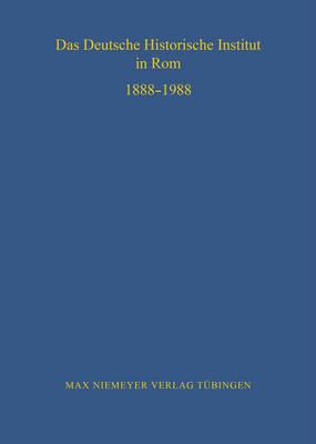 Das Deutsche Historische Institut in ROM 1888-1988 - Bibliothek Des Deutschen Historischen Instituts in ROM 70 (Hardback)