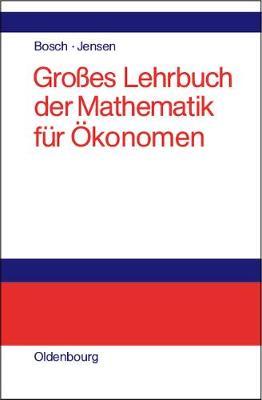 Grosses Lehrbuch Der Mathematik Fur OEkonomen (Hardback)