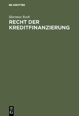 Recht Der Kreditfinanzierung (Hardback)