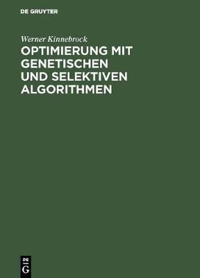 Optimierung Mit Genetischen Und Selektiven Algorithmen (Hardback)
