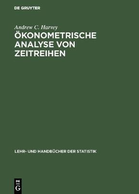 konometrische Analyse Von Zeitreihen - Lehr- Und Handb cher Der Statistik (Hardback)