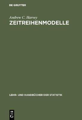 Zeitreihenmodelle - Lehr- Und Handb cher Der Statistik (Hardback)