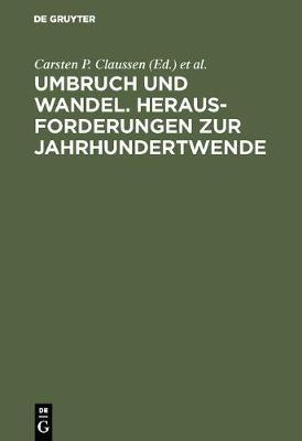 Umbruch Und Wandel. Herausforderungen Zur Jahrhundertwende: Festschrift F r Prof. Dr. Carl Zimmerer Zum 70. Geburtstag (Hardback)