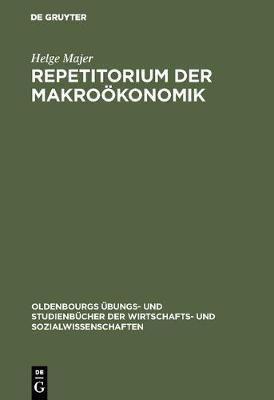 Repetitorium Der Makro konomik - Oldenbourgs  bungs- Und Studienb cher der Wirtschafts- Und S (Hardback)