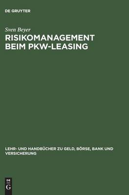Risikomanagement Beim Pkw-Leasing (Hardback)