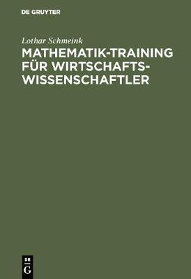 Mathematik-Training F r Wirtschaftswissenschaftler (Hardback)