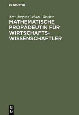 Mathematische Prop deutik F r Wirtschaftswissenschaftler: Lineare Algebra Und Lineare Optimierung (Hardback)