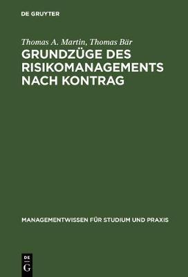 Grundzuge des Risikomanagements nach KonTraG - Managementwissen Fur Studium Und Praxis (Hardback)