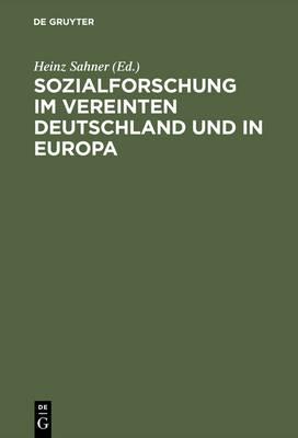 Sozialforschung Im Vereinten Deutschland Und in Europa (Hardback)
