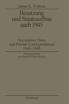 Besatzung Und Staatsaufbau Nach 1945 - Biographische Quellen Zur Zeitgeschichte 14 (Paperback)
