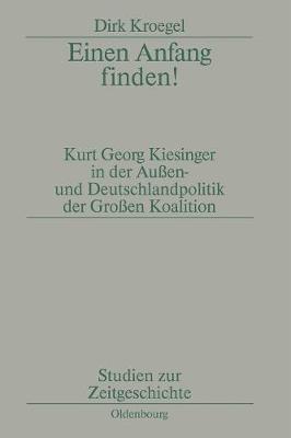 Einen Anfang Finden! - Studien Zur Zeitgeschichte 52 (Paperback)