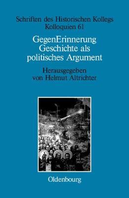 Gegenerinnerung - Schriften Des Historischen Kollegs 61 (Hardback)