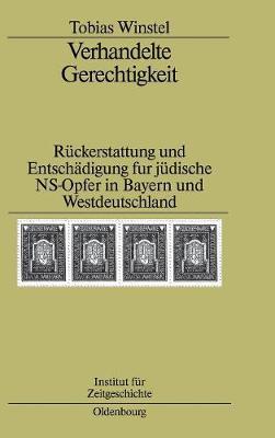 Verhandelte Gerechtigkeit - Studien Zur Zeitgeschichte 72 (Hardback)