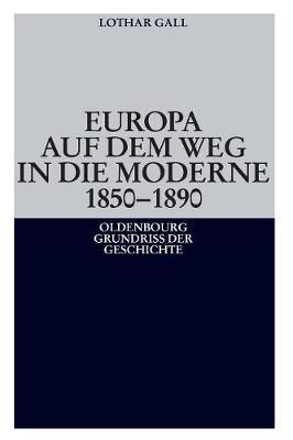 Europa auf dem Weg in die Moderne 1850-1890 (Paperback)