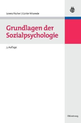 Grundlagen Der Sozialpsychologie - Wolls Lehr- Und Handbucher der Wirtschafts- Und Sozialwissen (Hardback)