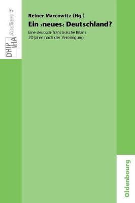 Ein 'neues' Deutschland? Eine Deutsch-Franz sische Bilanz 20 Jahre Nach Der Vereinigung - Ateliers Des Deutschen Historischen Instituts Paris 7 (Paperback)