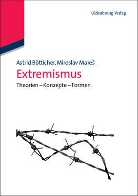 Extremismus - Lehr- Und Handbucher Der Politikwissenschaft (Paperback)
