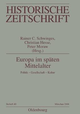 Europa Im Sp ten Mittelalter - Historische Zeitschrift / Beihefte N.F. 40 (Paperback)
