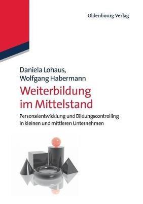 Weiterbildung Im Mittelstand: Personalentwicklung Und Bildungscontrolling in Kleinen Und Mittleren Unternehmen (Paperback)