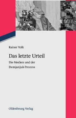 Das Letzte Urteil: Die Medien Und Der Demjanjuk-Prozess (Paperback)