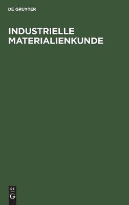 Industrielle Materialienkunde (Hardback)
