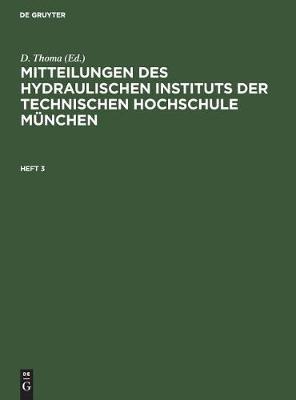 Mitteilungen Des Hydraulischen Instituts Der Technischen Hochschule Munchen. Heft 3 (Hardback)