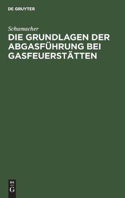 Die Grundlagen der Abgasfuhrung bei Gasfeuerstatten (Hardback)