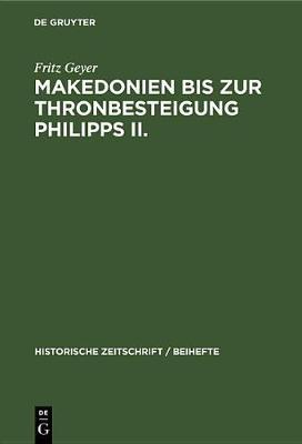 Makedonien bis zur Thronbesteigung Philipps II. (Hardback)